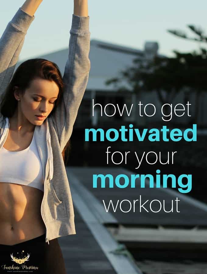 How to get motivated for your morning workout