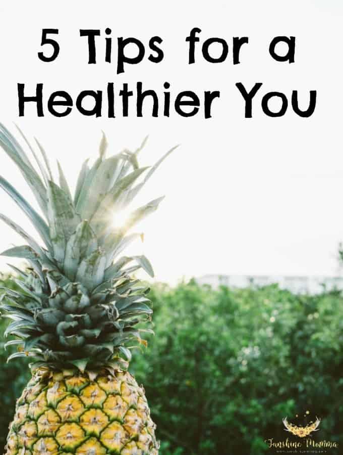 5 Tips for a Healthier You