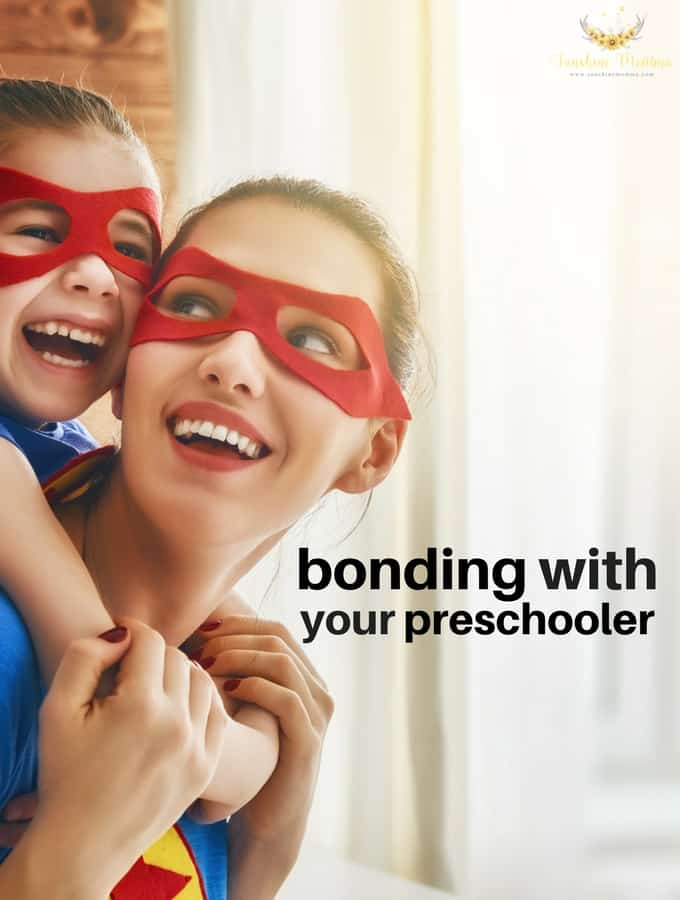 How to bond with your preschooler