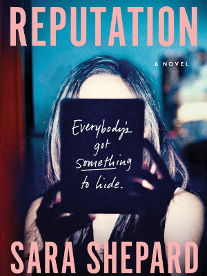 Reputation by Sara Shepard